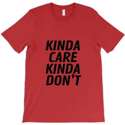 Kinda Care T-shirt Designed By Irwansyahronie