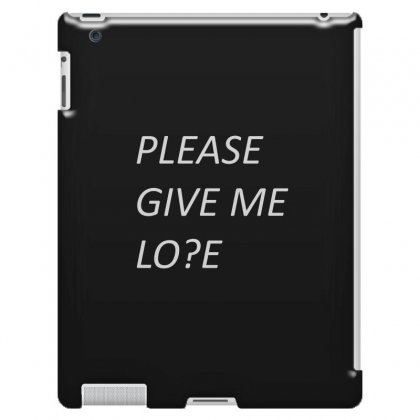 Please Give Me Love Ipad 3 And 4 Case Designed By Mdk Art