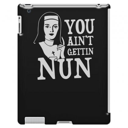 You Ain't Gettin Nun Funny Ipad 3 And 4 Case Designed By Erryshop