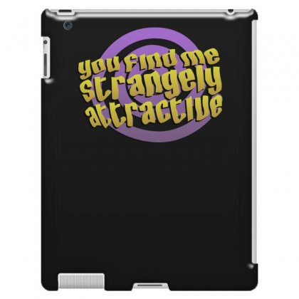 You Find Me Strangely Attractive Ipad 3 And 4 Case Designed By Erryshop