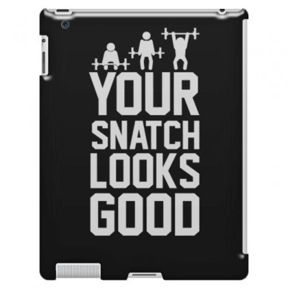 Your Snatch Looks Good Funny Ipad 3 And 4 Case Designed By Erryshop