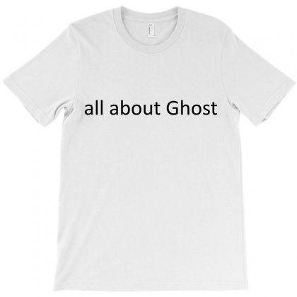 All About Ghost T-shirt Designed By Mdk Art