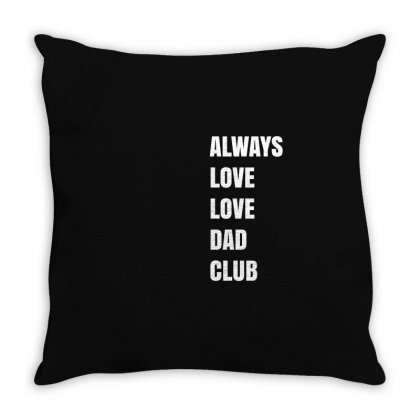 Always Love Love Dad Club Throw Pillow Designed By Mdk Art