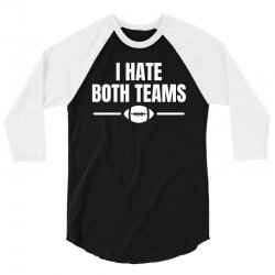 funny i hate both teams football t shirt 3/4 Sleeve Shirt | Artistshot