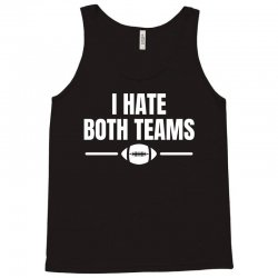 funny i hate both teams football t shirt Tank Top | Artistshot