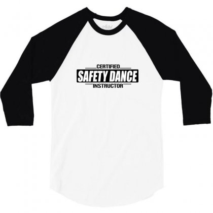 Safety Dance Instructor 3/4 Sleeve Shirt Designed By Andr1