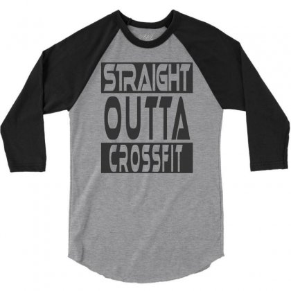 Crossfit Straight Outta Funny 3/4 Sleeve Shirt Designed By Erryshop