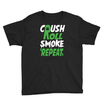 Crush Roll Smoke Repeat Youth Tee Designed By Erryshop