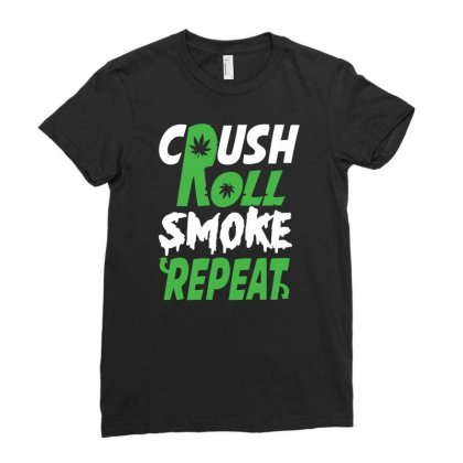 Crush Roll Smoke Repeat Ladies Fitted T-shirt Designed By Erryshop