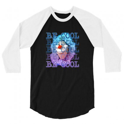 Olaf Be Cool Frozen Racerback 3/4 Sleeve Shirt Designed By Gurkan