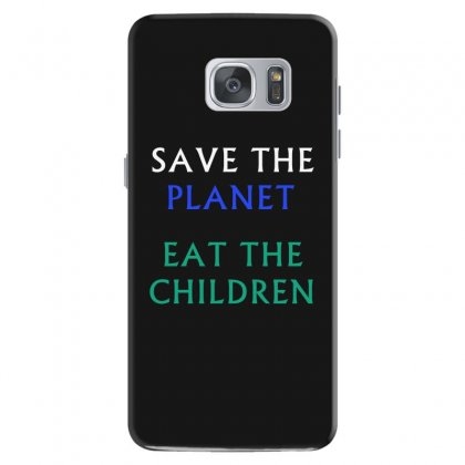 Save The Planet Eat The Babies T-shirt Samsung Galaxy S7 Case Designed By Linafashion95
