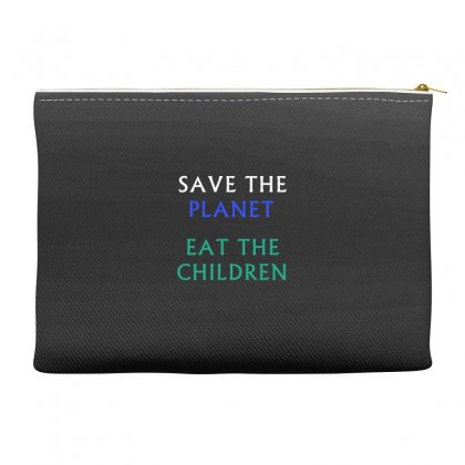 Save The Planet Eat The Babies T-shirt Accessory Pouches Designed By Linafashion95