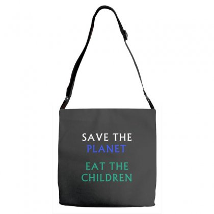 Save The Planet Eat The Babies T-shirt Adjustable Strap Totes Designed By Linafashion95