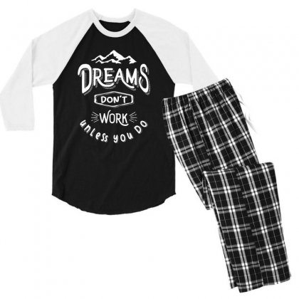 Dreams Don't Work Unless You Do - Adventure Gifts Men's 3/4 Sleeve Pajama Set Designed By Cidolopez