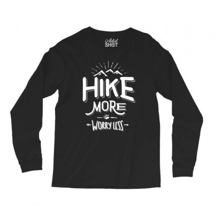 Funny Novelty Hiking T Shirt Hike More Worry Less Mountain Long Sleeve Shirts Designed By Cidolopez