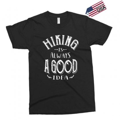 Hiking Is Always A Good Idea Outdoor Camping Adventure Gift Exclusive T-shirt Designed By Cidolopez