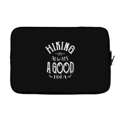 Hiking Is Always A Good Idea Outdoor Camping Adventure Gift Laptop Sleeve Designed By Cidolopez