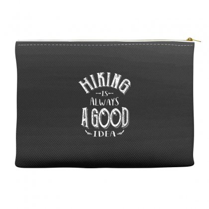 Hiking Is Always A Good Idea Outdoor Camping Adventure Gift Accessory Pouches Designed By Cidolopez