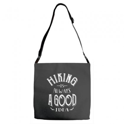 Hiking Is Always A Good Idea Outdoor Camping Adventure Gift Adjustable Strap Totes Designed By Cidolopez