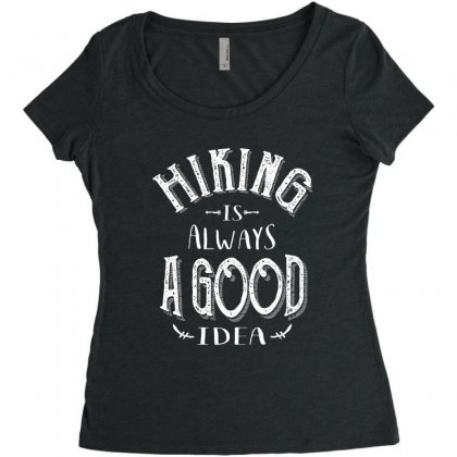 Hiking Is Always A Good Idea Outdoor Camping Adventure Gift Women's Triblend Scoop T-shirt Designed By Cidolopez