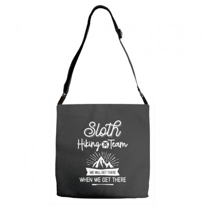 Sloth Hiking Team We Will Get There When We Get There Adjustable Strap Totes Designed By Cidolopez
