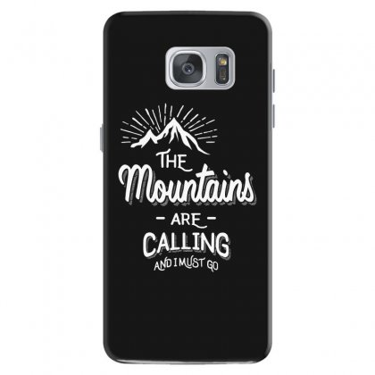 The Mountains Are Calling And I Must Go Samsung Galaxy S7 Case Designed By Cidolopez