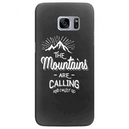 The Mountains Are Calling And I Must Go Samsung Galaxy S7 Edge Case Designed By Cidolopez