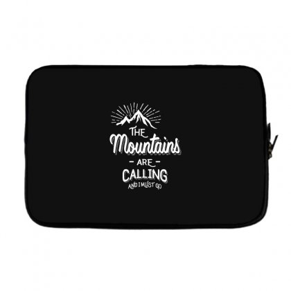 The Mountains Are Calling And I Must Go Laptop Sleeve Designed By Cidolopez