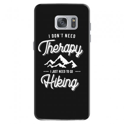 I Don't Need Therapy I Just Need To Go Hiking Gift Samsung Galaxy S7 Case Designed By Cidolopez
