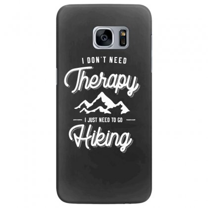 I Don't Need Therapy I Just Need To Go Hiking Gift Samsung Galaxy S7 Edge Case Designed By Cidolopez