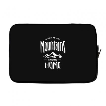 Going To The Mountains Is Going Home - Adventure Gifts Laptop Sleeve Designed By Cidolopez