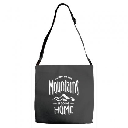 Going To The Mountains Is Going Home - Adventure Gifts Adjustable Strap Totes Designed By Cidolopez