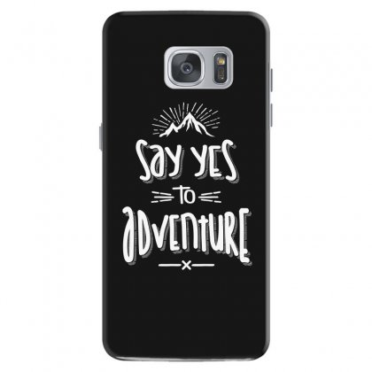Say Yes To Adventure Camping Hiking - Hike Gifts Samsung Galaxy S7 Case Designed By Cidolopez