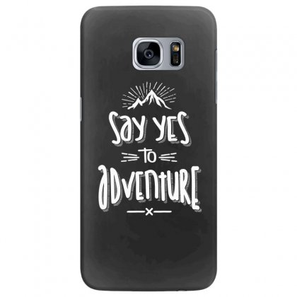 Say Yes To Adventure Camping Hiking - Hike Gifts Samsung Galaxy S7 Edge Case Designed By Cidolopez