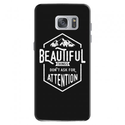 Beautiful Things Don't Ask For Attention Samsung Galaxy S7 Case Designed By Cidolopez