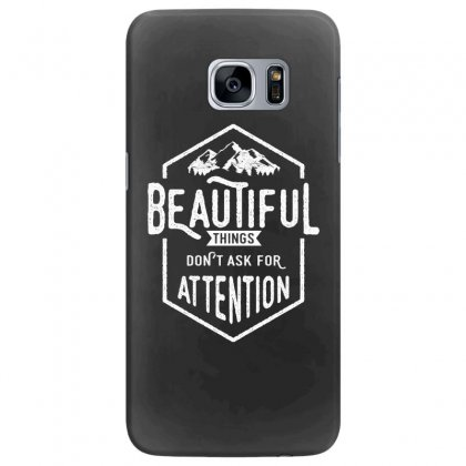 Beautiful Things Don't Ask For Attention Samsung Galaxy S7 Edge Case Designed By Cidolopez