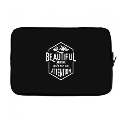 Beautiful Things Don't Ask For Attention Laptop Sleeve Designed By Cidolopez