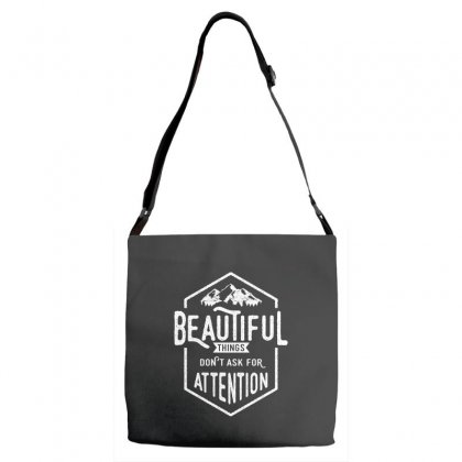 Beautiful Things Don't Ask For Attention Adjustable Strap Totes Designed By Cidolopez