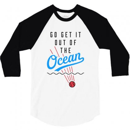 Go Get It Out Of The Ocean 3/4 Sleeve Shirt Designed By Fun Tees