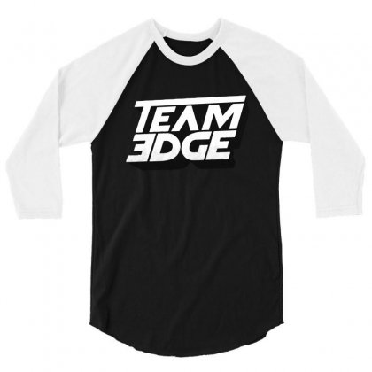 Team Edge In White Text 3/4 Sleeve Shirt Designed By Fun Tees