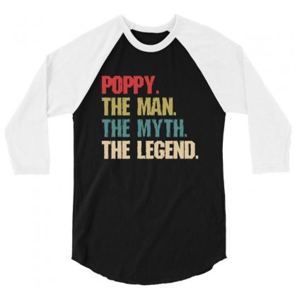 Poppy The Man The Myth The Legend 3/4 Sleeve Shirt Designed By Fun Tees