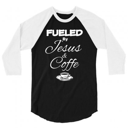 Fueled By Fesus And Coffe 3/4 Sleeve Shirt Designed By Hung