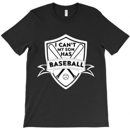 I Can't Mu Son Has Baseball T-shirt Designed By Hung