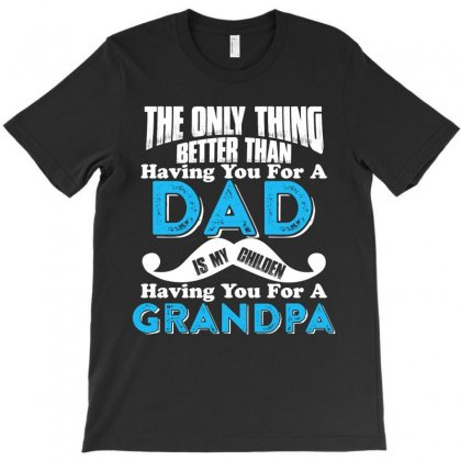 The Only Thing Better Than Dad Funny T Shirt T-shirt Designed By Hung