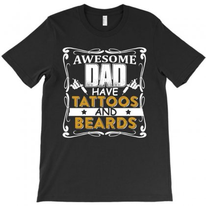 Awesome Dad Habe Tattoos And Beards T-shirt Designed By Hung