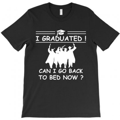 I Graduated Can I Go Back To Back Now T-shirt Designed By Hung