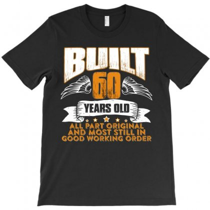 Built 60 Years Old Vintage T Shirt (2) T-shirt Designed By Hung