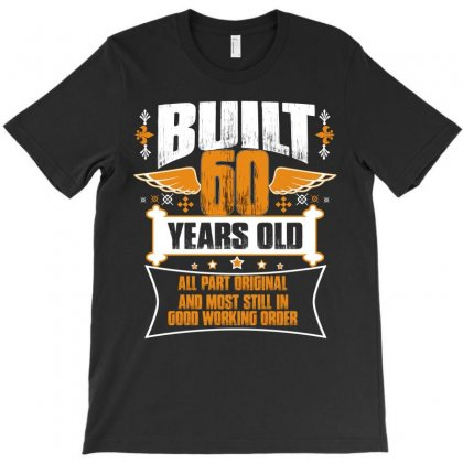 Built 60 Years Old Vintage T Shirt T-shirt Designed By Hung