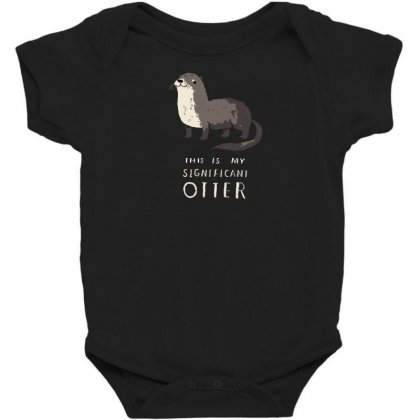 This Is My Significant Otter Baby Bodysuit Designed By Andr1