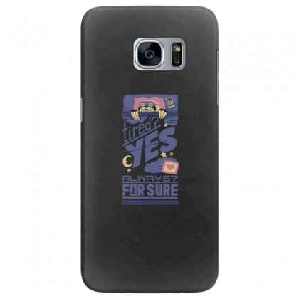 Tired Yes Always For Sure Samsung Galaxy S7 Edge Case Designed By Andr1